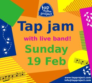 "Text: Tap jam with live band! Sunday 19 Feb. Colourful background, mostly abstract shapes, including some music notes. ""Tap Rhythm Project"" logo in blue at the top."