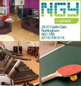Green and blue logo for NGY myplace, plus photos showing a gym with treadmills, a table-tennis bat and ball, and a lounge area with comfy chairs. The logo includes the address and phone number: 29-31 Castle Gate, Nottingham NG1 7AR, (0115) 704 3114.